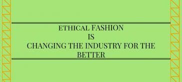 Why Ethical Fashion is Changing the Industry for the Better