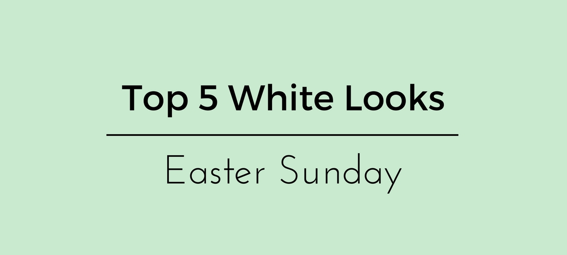 Top 5 All White Looks Perfect For Easter Sunday