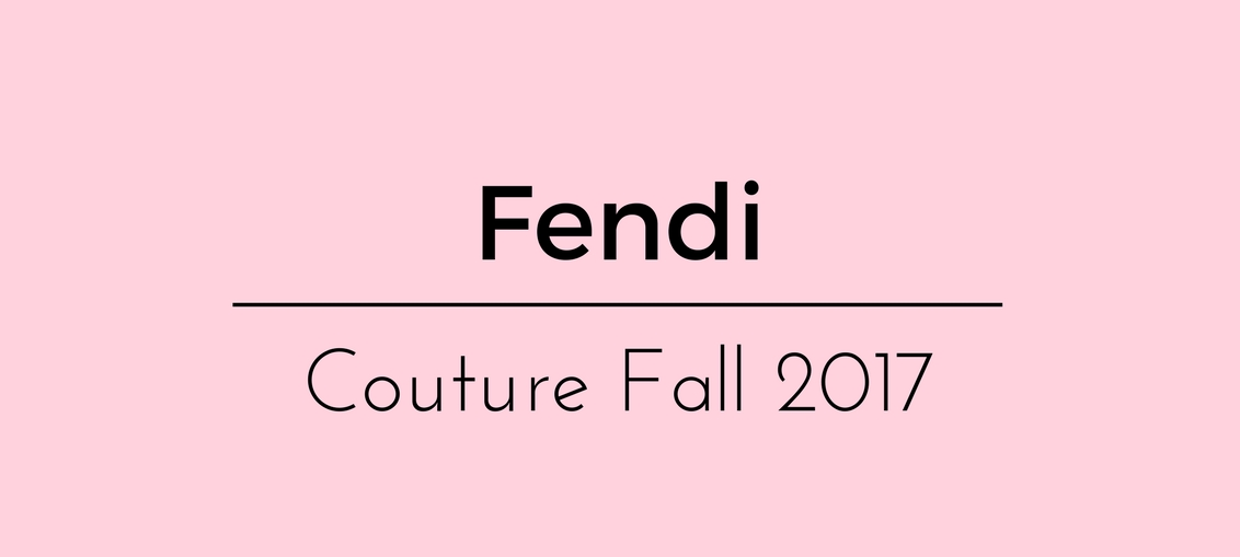 Fendi Couture Fall 2017