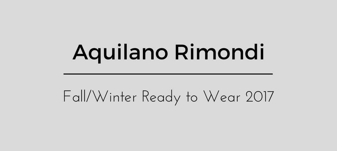 Aquilano Rimondi Fall Winter Ready to Wear 2017