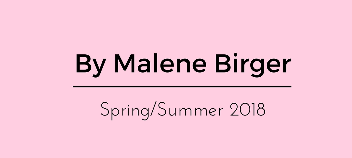 By Malene Birger Spring - Summer 2018