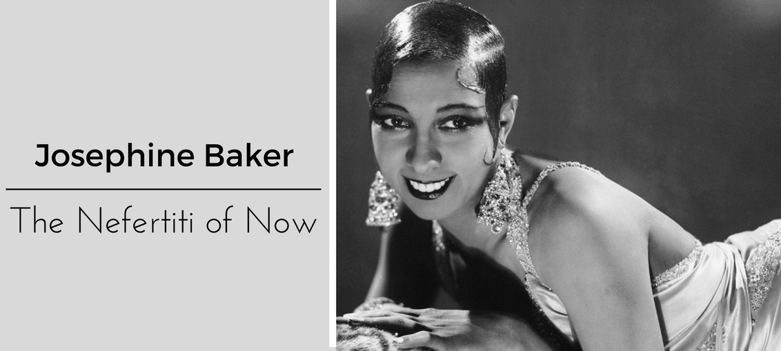 Josephine Baker The Nefertiti of Now