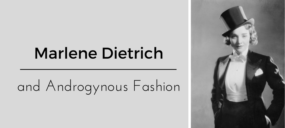 Marlene Dietrich and Androgynous Fashion