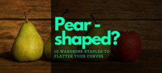 Pear-shaped- 10 Wardrobe Staples to Flatter Your Curves