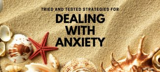 Tried and tested strategies for dealing with anxiety