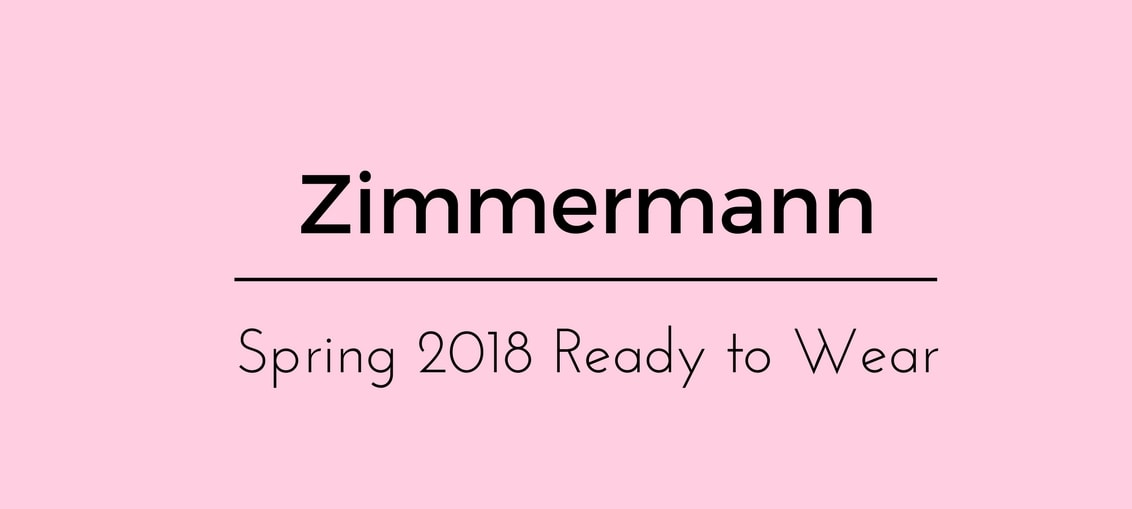 Zimmermann Spring 2018 Ready to Wear