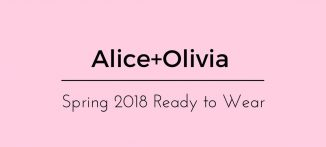 Alice+Olivia Spring 2018 Ready to Wear