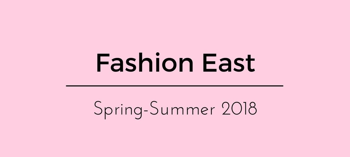 Fashion East Spring-Summer 2018