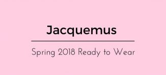Jacquemus Spring 2018 Ready to Wear