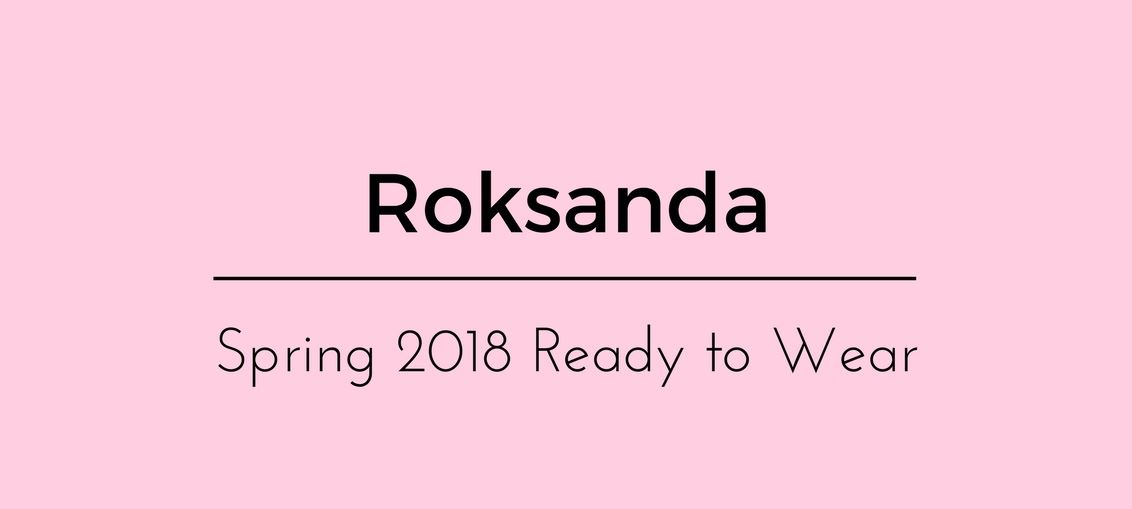 Roksanda Spring 2018 Ready to Wear