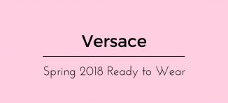 Versace Spring 2018 Ready to Wear