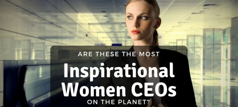 Are These the Most Inspirational Women CEOs on the Planet?