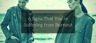 6 Signs That You're Suffering from Burnout