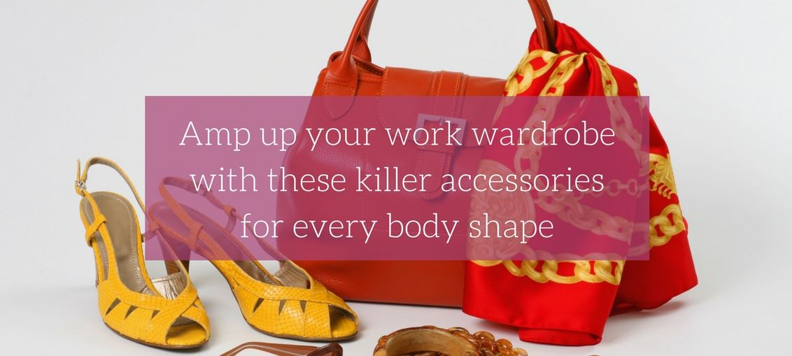 Amp up your work wardrobe with these killer accessories for every body shape - for the modern businesswoman