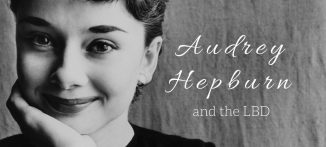 Audrey Hepburn and the LBD - for the modern businesswoman