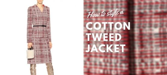 How to style a cotton-blend tweed jacket