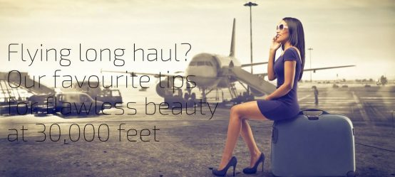 Flying long haul? Tips for flawless beauty at 30,000 feet for the businesswoman