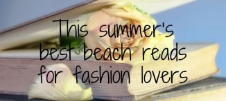 This summer's best beach reads for fashion lovers - for the modern businesswoman