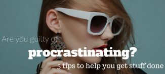Are you guilty of procrastinating? 5 tips to help you get stuff done for the businesswoman