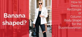 Banana-shaped? How to Dress a Rectangle or Column Body Shape for the Businesswoman