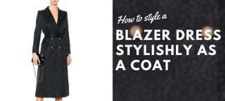 How to style a blazer dress stylishly as a coat - for the modern businesswoman