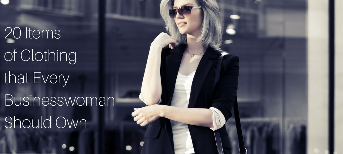 20 Items of Clothing That Every Businesswoman Should Own
