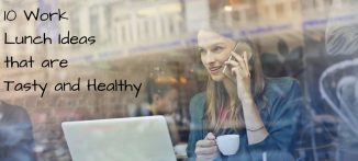 10 Work Lunch Ideas That are Tasty and Healthy - for the modern businesswoman