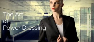 The Art of Power Dressing - for the modern businesswoman