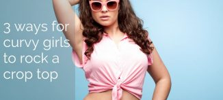 3 ways for curvy girls to rock a crop top - For the modern businesswoman