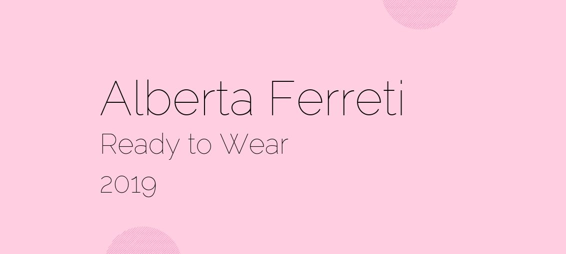 Alberta Ferreti Ready to Wear 2019 - For the modern businesswoman