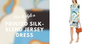 How to style a printed silk-blend jersey dress - For the modern businesswoman