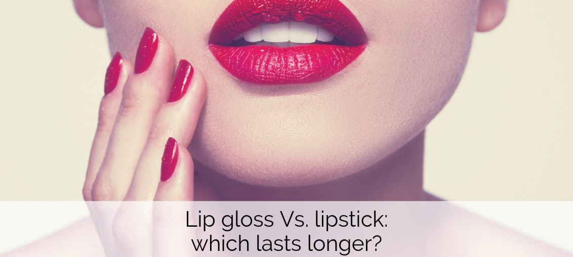 Lip gloss Vs. lipstick: which lasts longer? - for the businesswoman