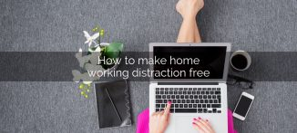 How to make home working distraction free - for the businesswoman