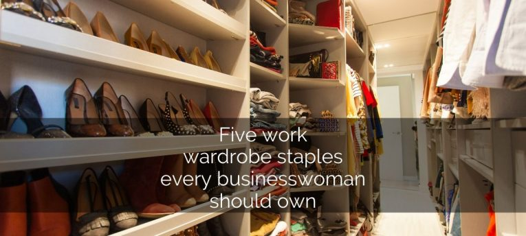 Five work wardrobe staples every businesswoman should own - For the modern businesswoman