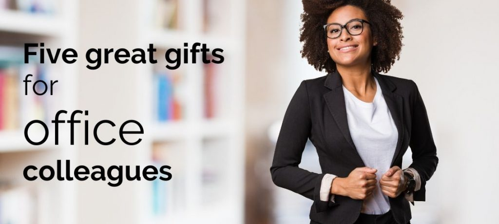 Five great gifts for office colleagues - For the modern businesswoman